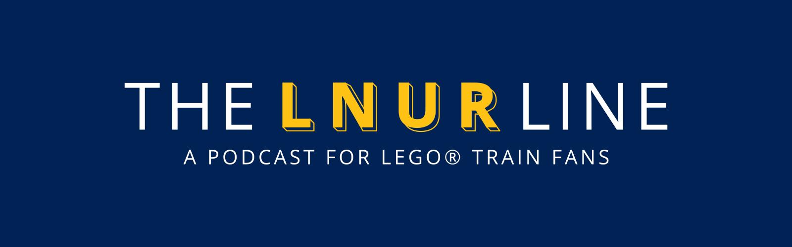 LNUR Line LEGO train fan podcast logo